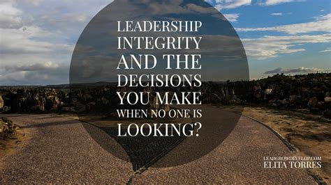 Leadership Integrity And The Decisions You Make When No